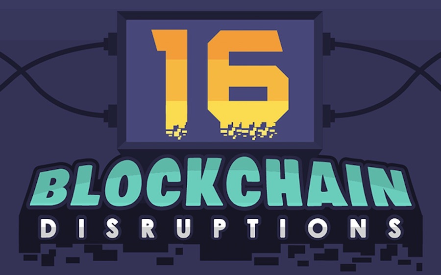 16 Blockchain Disruptions – Infographic