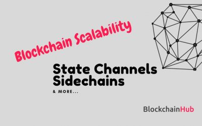 Blockchain Scalability: State Channels, Sidechains & more…